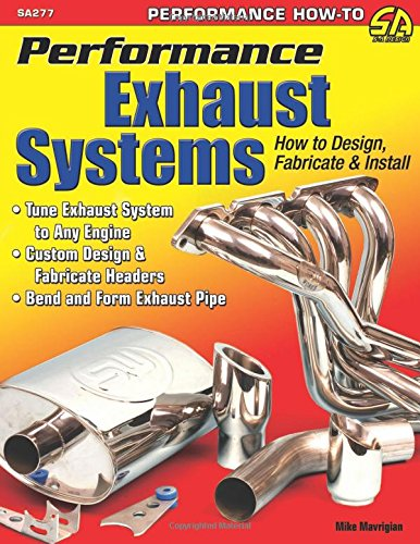 Performance Exhaust Systems: How to Design, Fabricate & Install (Performance How-to)