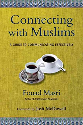 [(Connecting with Muslims : A Guide to Communicating Effectively)] [By (author) Fouad Masri ] published on (March, 2014)