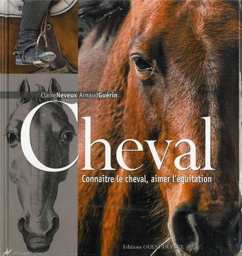 Cheval - Connaitre le cheval, aimer l'équitation