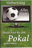 Geburtstagskarte Klappkarte Sport - Hobby - Zum Geburtstag - Fußball - Fussballer - Heute hast Du den Pokal gewonnen | SERIE Geburtstagskarten für Freunde