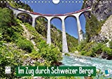 Im Zug durch Schweizer Berge (Wandkalender 2019 DIN A4 quer): Im Zug durch Schweizer Berge: Durch Berg und Tal (Monatskalender, 14 Seiten ) (CALVENDO Mobilitaet)