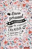 Diario personal : mi cuaderno de expresión creativa