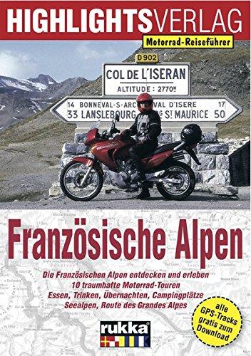 Motorrad-Reiseführer: Französische Alpen -