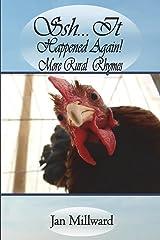 Shh... It Happened Again! More Rural Rhymes Paperback