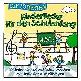 Die 30 besten Kinderlieder für den Schulanfang - Simone Sommerland, Karsten Glück, die Kita-Frösche