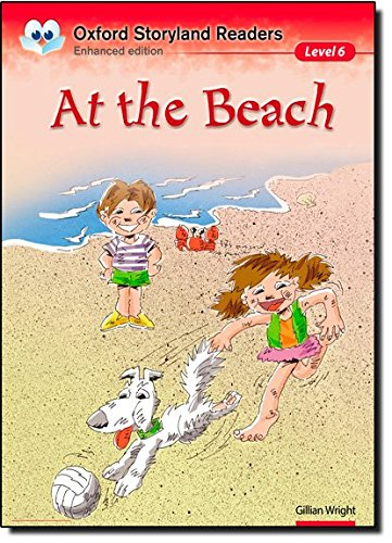 Oxford Storyland Readers 6. At the Beach por Gillian Wright