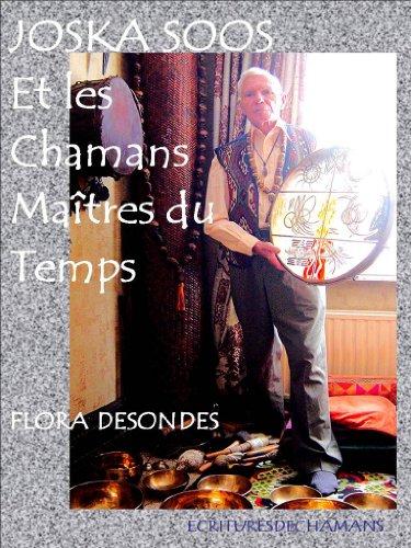 joska-soos-et-les-chamans-maitres-du-temps-saisir-le-temps-french-edition