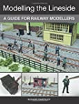 Modelling the Lineside: A Guide for R...
