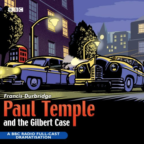 Paul Temple And The Gilbert Case (BBC Radio Collection) - Westbury Music