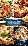 25 Köstliche Pizzagerichte - Band 2: Von veganen Köstlichkeiten über Pizzarezepte mit Fleisch bis hin zu glutenfreien Alternativen
