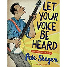 Let Your Voice Be Heard: The Life and Times of Pete Seeger (English Edition)