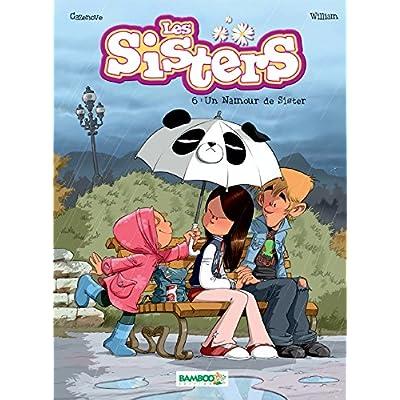 Les Sisters - Tome 06 - Un namour de sister