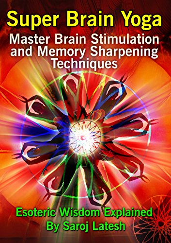 Super Brain Yoga 2016 Edition: Brain Stimulation and Memory Sharpening Techniques (English Edition)
