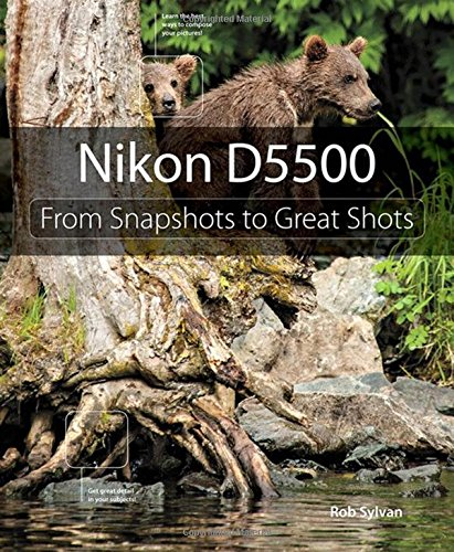 Nikon D5500:From Snapshots to Great Shots