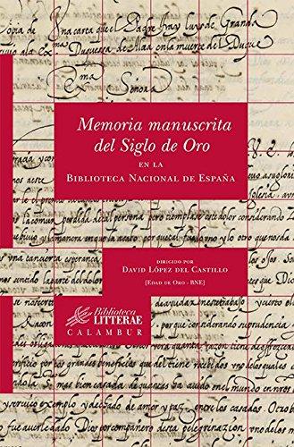 Memoria manuscrita del Siglo de Oro en la Biblioteca Nacional de España por David López del Castillo (dir.)