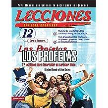 Lecciones biblicas creativas: Los Profetas: 12 lecciones para desarrollar un carácter firme (Especialidades Juveniles / Lecciones bíblicas creativas)
