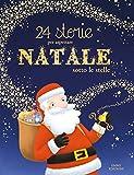 24 storie per aspettare Natale sotto le stelle. Ediz. a colori