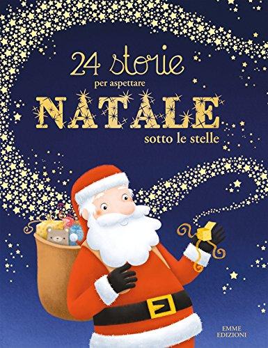 24 storie per aspettare Natale sotto le stelle. Ediz. a colori di Olivier Dupin
