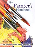 The Oil Painter's Handbook: An Essential Reference for the Practicing Artist by Marylin Scott