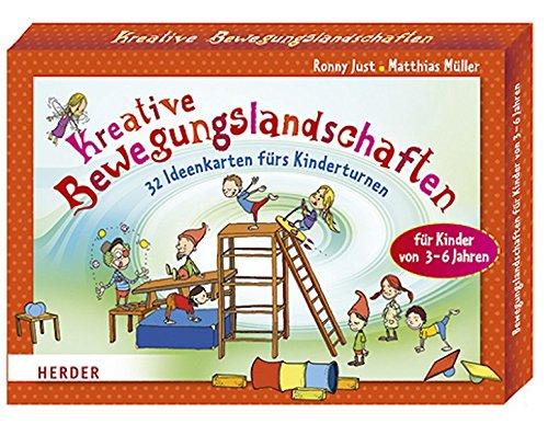 Kreative Bewegungslandschaften: 32 Ideenkarten fürs Kinderturnen. Für Kinder von 3-6 Jahren
