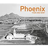 PHOENIX THEN & NOW(R) (Then and Now#174;)