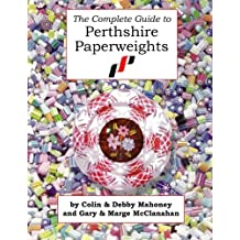 The Complete Guide to Perthshire Paperweights