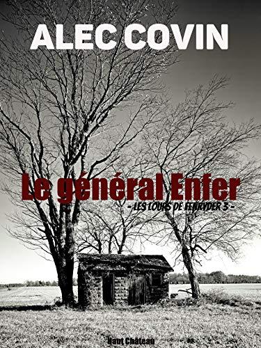 Le général Enfer: Les Loups de Fenryder 3 (La Trilogie des Loups) par ALEC COVIN