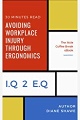 Avoiding Workplace Injury through Ergonomics Mindfeed 3: The little coffee break ebook from IQ 2 EQ Kindle Edition
