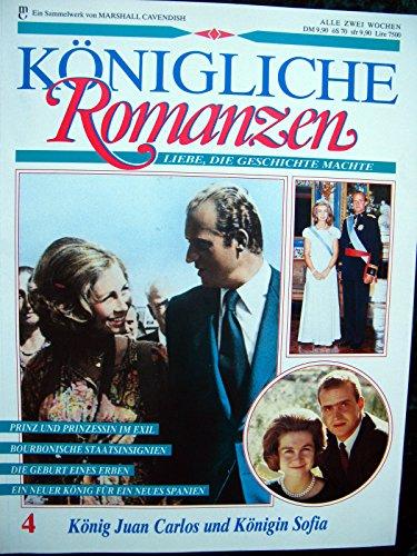 Königliche Romanzen - Liebe, die Geschichte machte Band Nr. 4 - König Juan Carlos und Königin Sofia