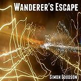 Wanderer's Escape: Wanderer's Odyssey, Book 1