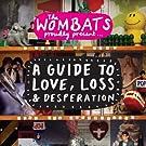 Guide to Love Loss & Desperati