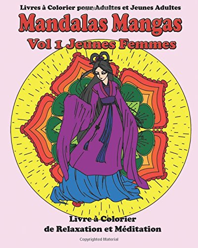 Mandalas Mangas Vol 1 Jeunes Femmes: Livre a Colorier pour Adultes et Jeunes Adultes: Volume 1