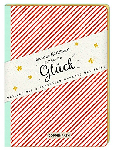 NoteBook - Das kleine Notizbuch zum großen Glück: Notiere die 3 schönsten Momente des Tages