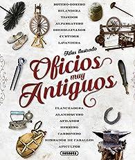 Atlas ilustrado de oficios muy antiguos par  Susaeta Ediciones S A