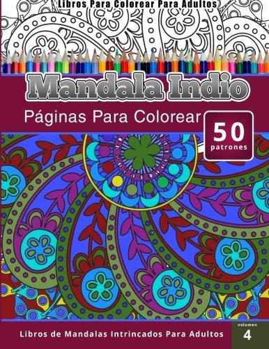 Libros Para Colorear Para Adultos: Mandala Indio (páginas para colorear-Libros De Mandalas Intrincados Para Adultos)