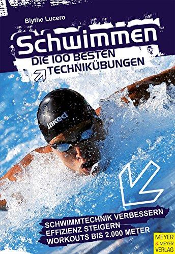 Schwimmen: Die 100 besten Technikübungen