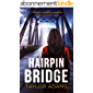 HAIRPIN BRIDGE the most gripping thriller you will ever read (English Edition)