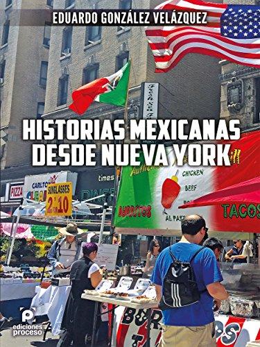 Historias mexicanas desde Nueva York por Eduardo González Velázquez