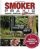 Smoker Praxisbuch - Technik, Wartung & Rezepte