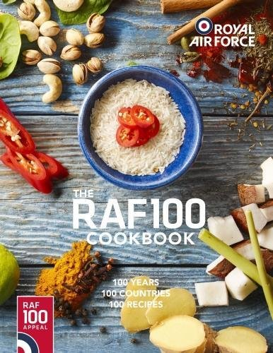 RAF100 Cookbook: 100 Recipes, 100 Countries, 100 Years