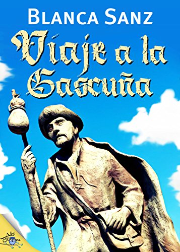 Viaje a la Gascuña por Blanca Sanz