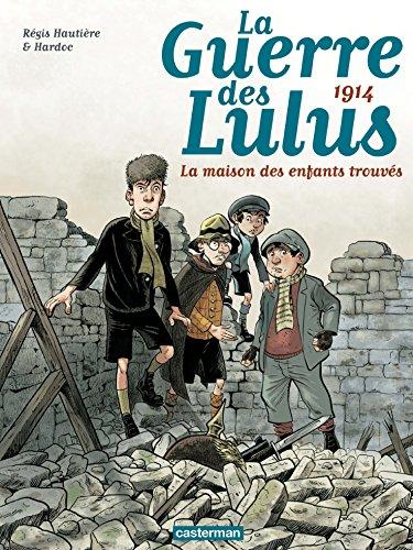 La Guerre des Lulus (Tome 1) - 1914, la maison PDF Books