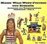 Masse Wild-West-Figuren und Zubehör Deutscher Hersteller. Band 3