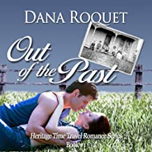 Out of the Past: Heritage Time Travel Romance Series, Book 1