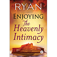 Enjoying the Heavenly Intimacy (Illustrated Edition)