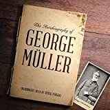 The Autobiography of George Muller by George Muller (2016-03-15)