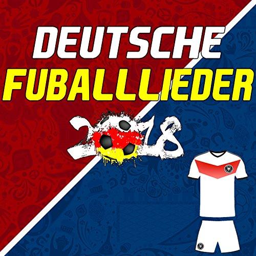 Deutsche Fußball Lieder (Fußballlieder Fussballlieder) 2018 [German Football Songs 2018]