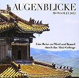 Augenblicke Mongolei 2012: Eine Reise zu Pferd und Kamel durch das Altai-Gebirge