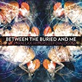 Photo de The Parallax: Hypersleep Dialogues by Between the Buried & Me (2011-04-12) par