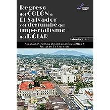 Regreso del Colón a El Salvador y Derrumbe del Imperialismo del Dólar (Spanish Edition)